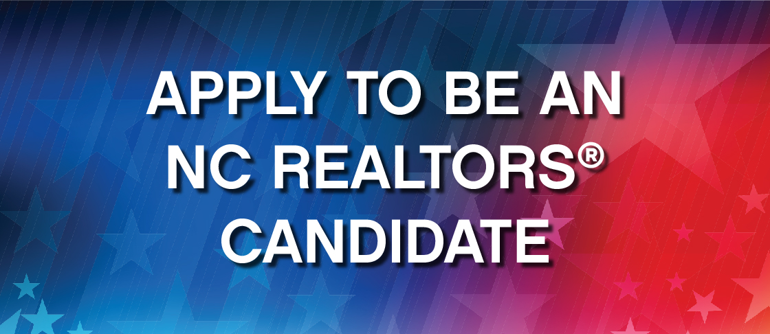 Apply to be an NC REALTORS® Candidate
