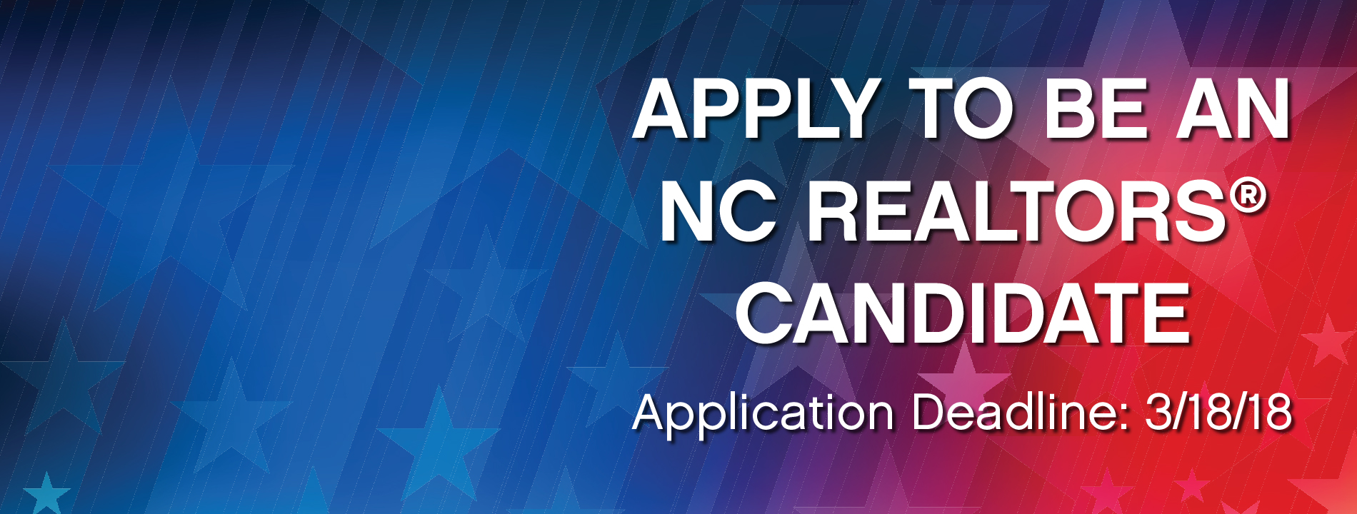 Apply to be an NC REALTORS® Candidate. Application Deadline: 3/16/18
