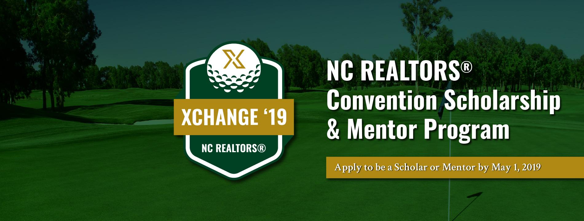 NC REALTORS® Convention Scholarship and Mentor Program. Apply by May 1, 2019 at ncrealtors.org/scholar-mentor.