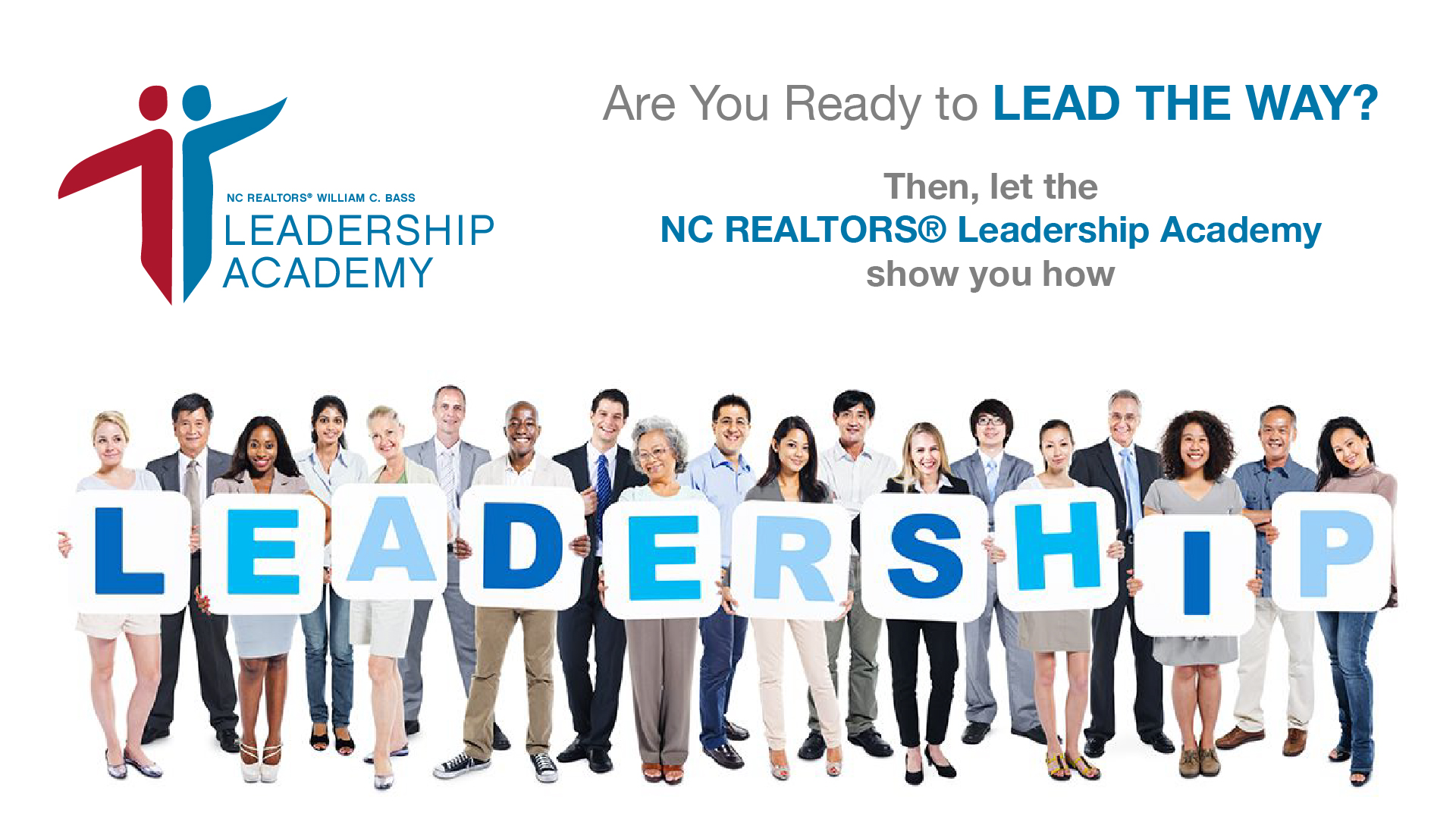 Image: Are you ready to lead the way? Then let the NC Realtors Leadership Academy show you how.